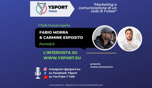 YTalk Futsal con Fabio Morra e Carmine Esposito: marketing e comunicazione nel calcio a 5